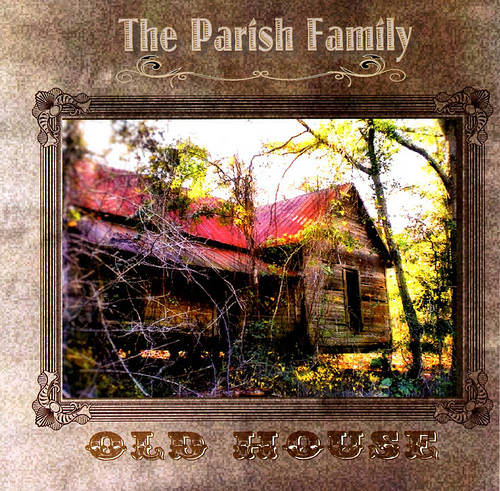 The Parish Family Music CD Cover Old House Photograph Copyright Brian Brown Vanishing South Georgia USA 2014